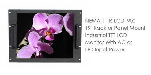 NEMA | TR-LCD1900 19 inch Rack or Panel Mount Industrial TFT LCD Monitor With AC or DC Input Power