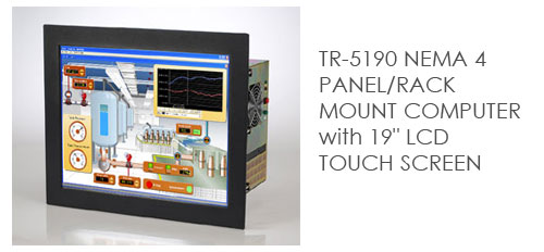 TR-5190 NEMA 4 PANEL/RACK MOUNT COMPUTER with 19 LCD TOUCH SCREEN