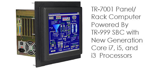 TR-7001 Panel/Rack Computer Powered By TR-999 SBC with New Generation Core i7, i5, and i3  Processors