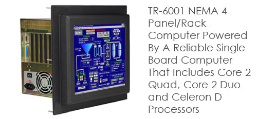 TR-6001 NEMA 4 Panel/Rack Computer Powered By A Reliable Single Board Computer That Includes Core 2 Quad, Core 2 Duo and Celeron D Processors
