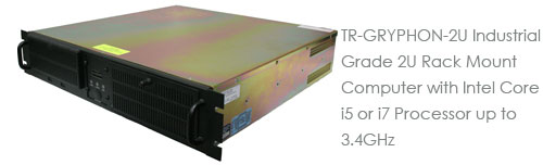 TR-GRYPHON-2U Industrial Grade 2U Rack Mount Computer with Intel Core i5 or i7 Processor up to 3.4GHz