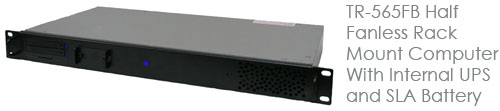 TR-565FB Half Fanless Rack Mount Computer With Internal UPS and SLA Battery For 1 Hour Backup