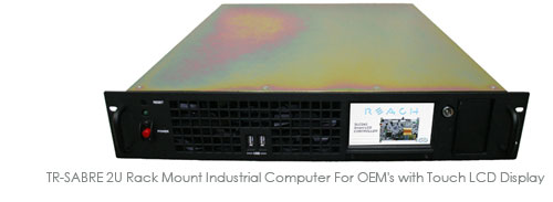 TR-SABRE 2U Rack Mount Industrial Computer For OEM's with Touch LCD Display